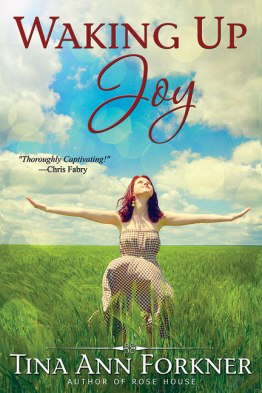 Waking Up Joy, by Tina Ann Forkner - Women's Fiction