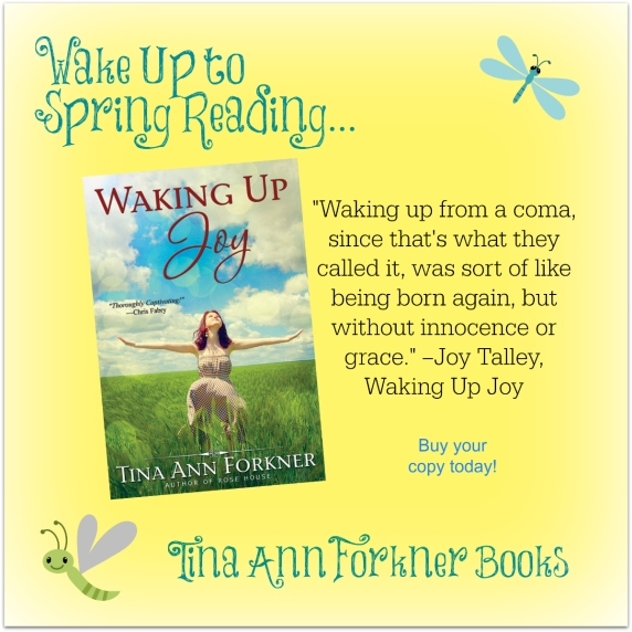 Wake Up to Spring Reading with Tina Ann Forkner's novel, Waking Up Joy